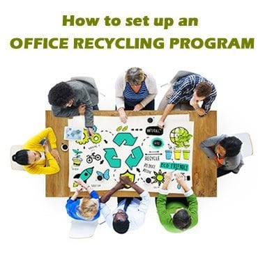 How to Set up an Office Recycling Program – Part 1: Building Enthusiasm and Getting the Help you Need