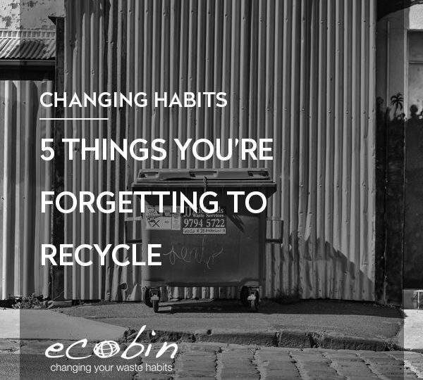 5 things you might be forgetting to Recycle