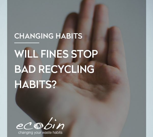 WILL FINES STOP BAD RECYCLING HABITS?
