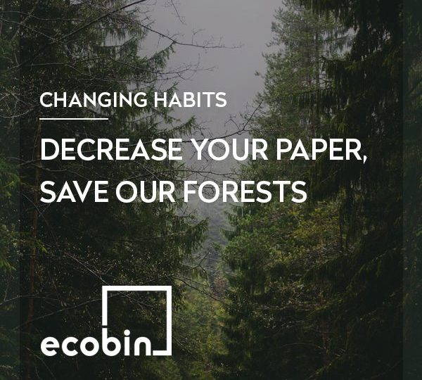 DECREASE YOUR PAPER, SAVE OUR FORESTS.