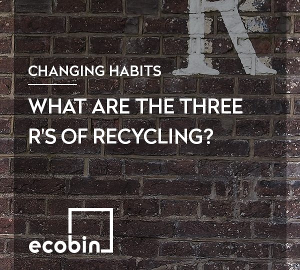 What are the three R's of Recycling
