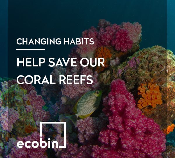 Help save our Coral Reefs