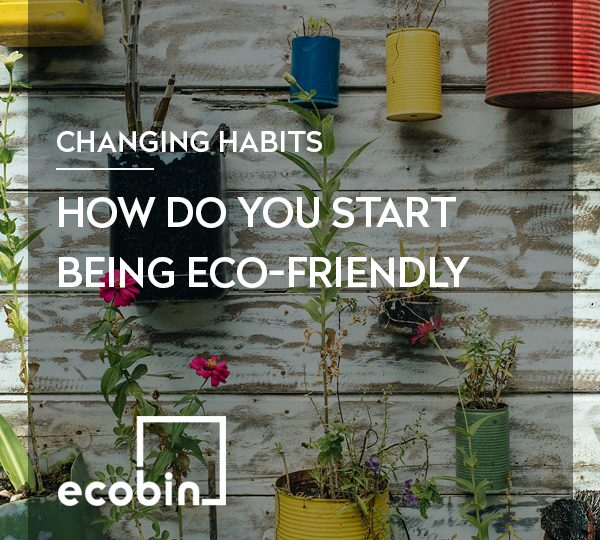 How do you start being eco-friendly?